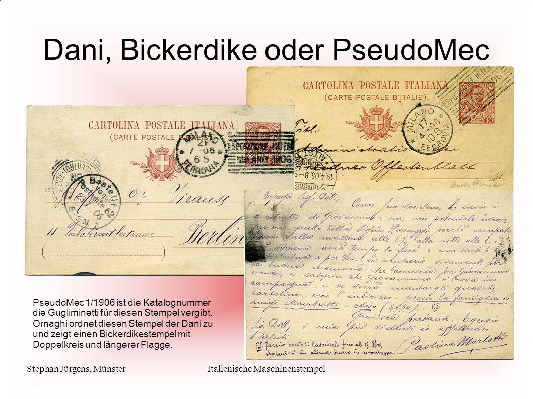Stephan Jürgens, MünsterItalienische Maschinenstempel Dani, Bickerdike oder PseudoMec PseudoMec 1/1906 ist die Katalognummer die Gugliminetti für dies