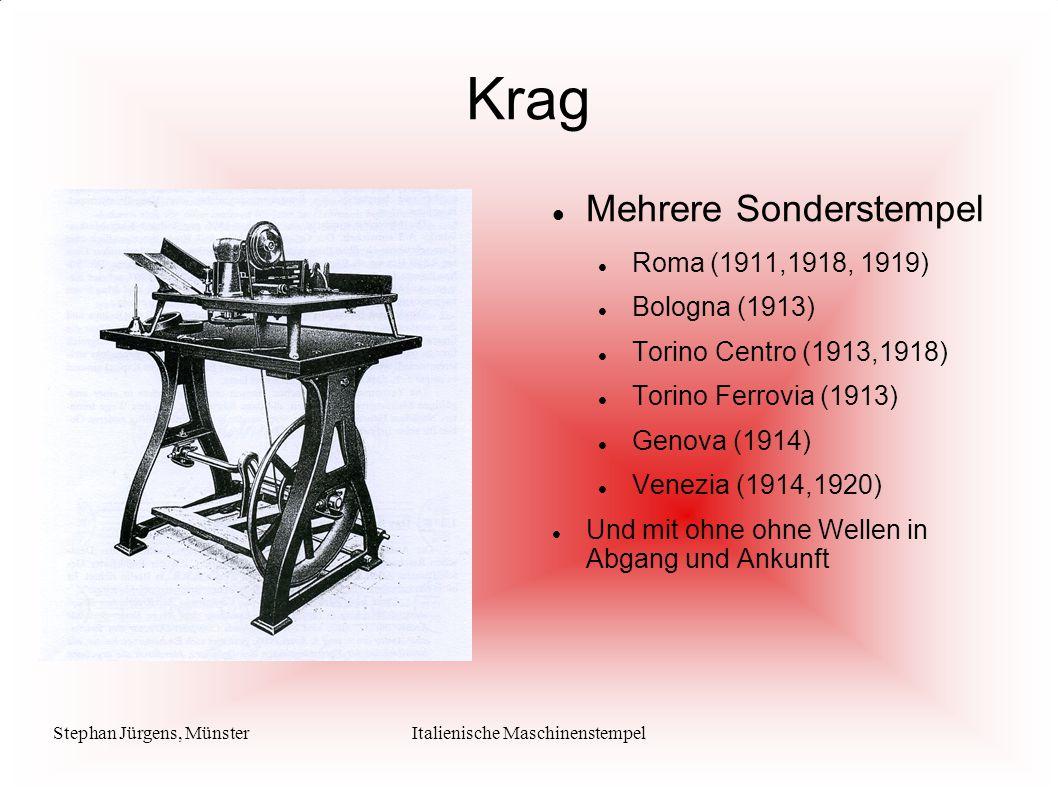 Stephan Jürgens, MünsterItalienische Maschinenstempel Krag Mehrere Sonderstempel Roma (1911,1918, 1919) Bologna (1913) Torino Centro (1913,1918) Torin