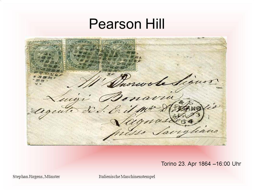 Stephan Jürgens, MünsterItalienische Maschinenstempel Pearson Hill Torino 29. Apr 1864 –16:00 Uhr