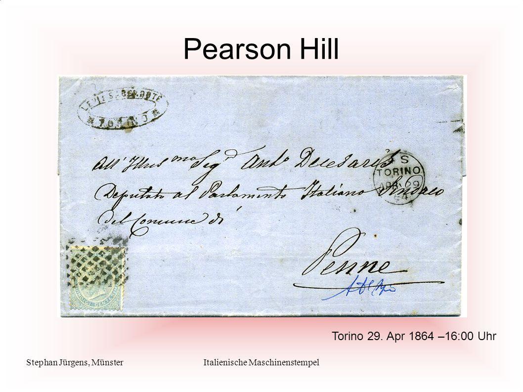 Stephan Jürgens, MünsterItalienische Maschinenstempel Pearson Hill Torino 3.Mai.1864 –18:00 U + 21.00 Uhr, 9.
