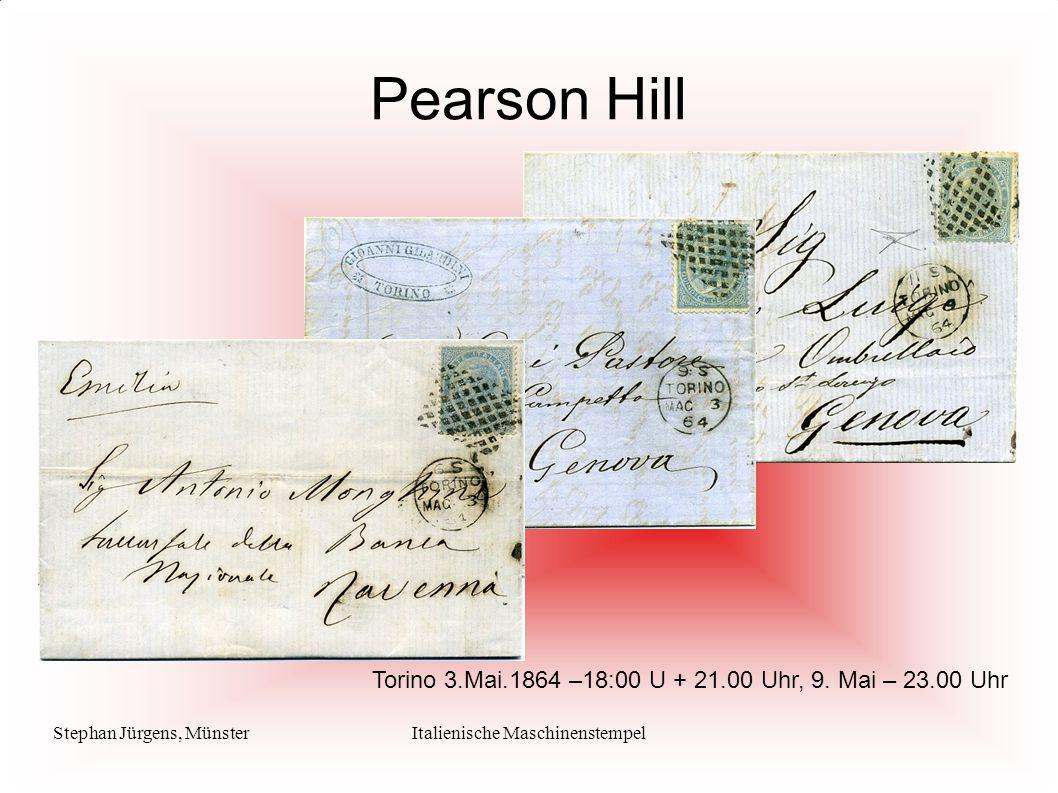 Stephan Jürgens, MünsterItalienische Maschinenstempel Pearson Hill Torino 3.Mai.1864 –18:00 U + 21.00 Uhr, 9. Mai – 23.00 Uhr