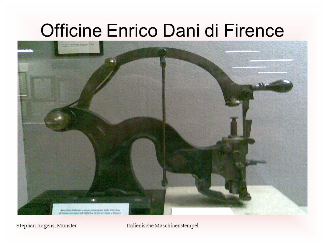 Stephan Jürgens, MünsterItalienische Maschinenstempel Officine Enrico Dani di Firence