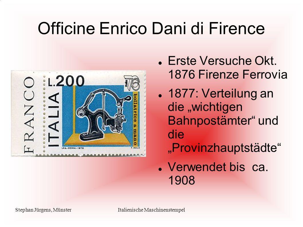 """Stephan Jürgens, MünsterItalienische Maschinenstempel Erste Versuche Okt. 1876 Firenze Ferrovia 1877: Verteilung an die """"wichtigen Bahnpostämter"""" und"""