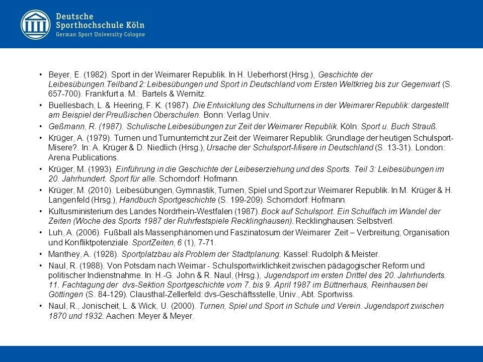 Beyer, E. (1982). Sport in der Weimarer Republik. In H. Ueberhorst (Hrsg.), Geschichte der Leibesübungen.Teilband 2: Leibesübungen und Sport in Deutsc