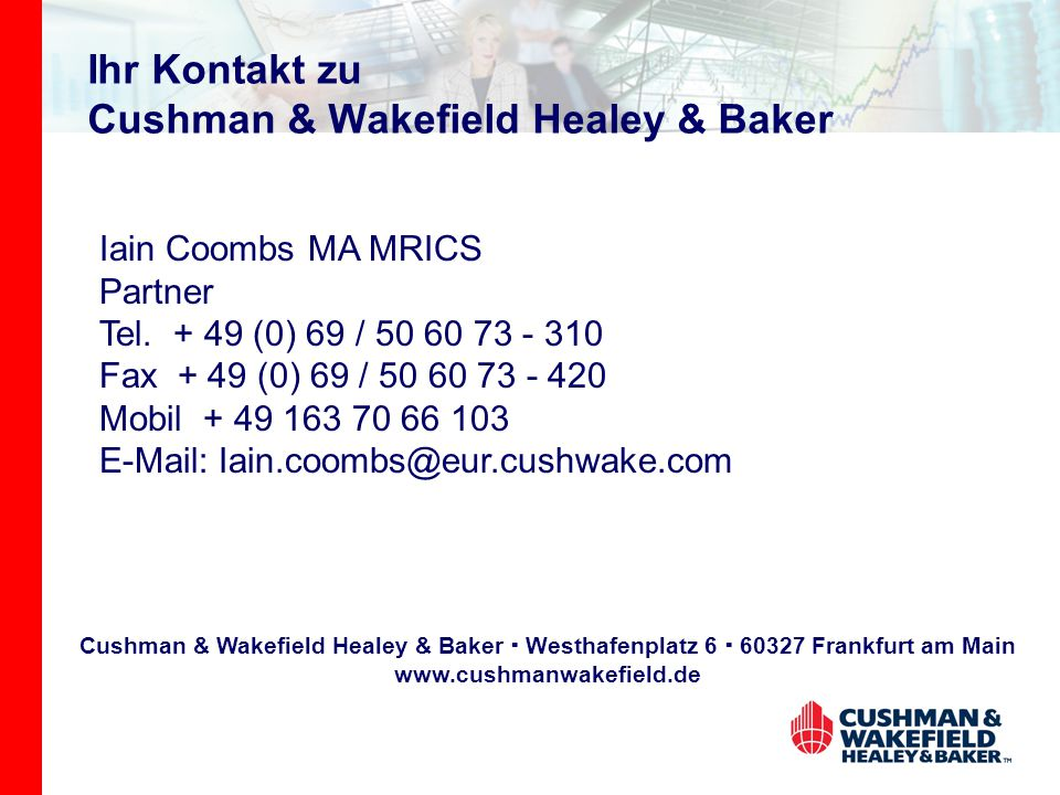 Ihr Kontakt zu Cushman & Wakefield Healey & Baker Iain Coombs MA MRICS Partner Tel.