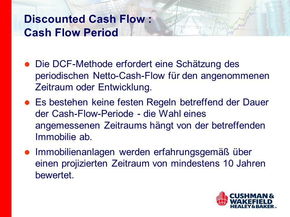 Discounted Cash Flow : Cash Flow Period Die DCF-Methode erfordert eine Schätzung des periodischen Netto-Cash-Flow für den angenommenen Zeitraum oder E