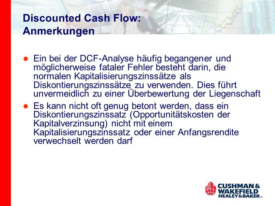 Discounted Cash Flow: Anmerkungen Ein bei der DCF-Analyse häufig begangener und möglicherweise fataler Fehler besteht darin, die normalen Kapitalisierungszinssätze als Diskontierungszinssätze zu verwenden.