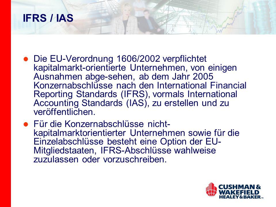 IFRS / IAS Die EU-Verordnung 1606/2002 verpflichtet kapitalmarkt-orientierte Unternehmen, von einigen Ausnahmen abge-sehen, ab dem Jahr 2005 Konzernabschlüsse nach den International Financial Reporting Standards (IFRS), vormals International Accounting Standards (IAS), zu erstellen und zu veröffentlichen.