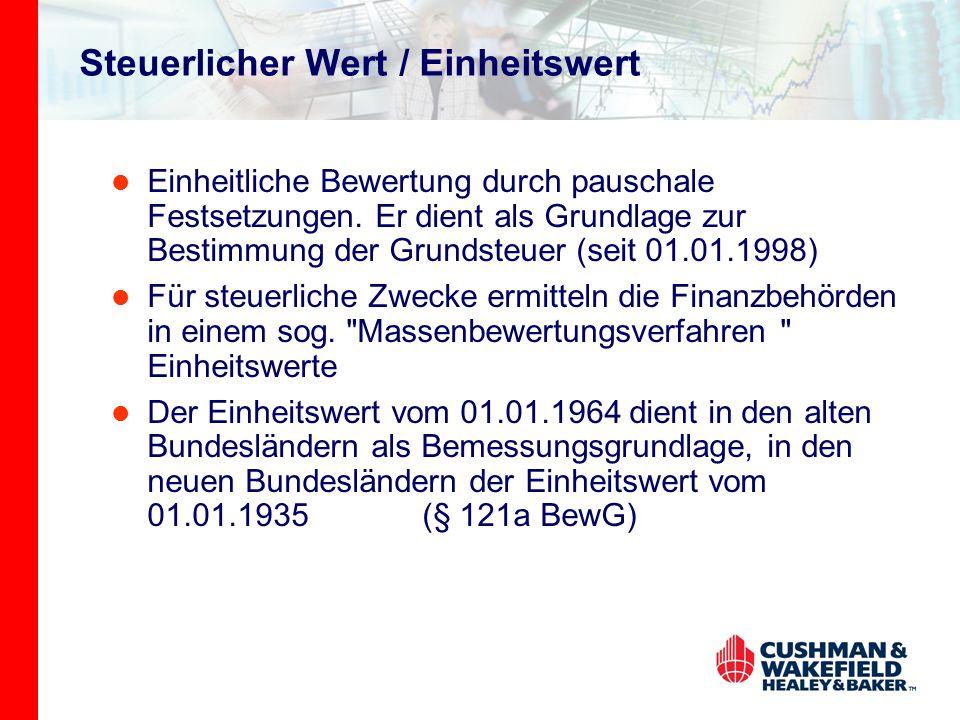 Steuerlicher Wert / Einheitswert Einheitliche Bewertung durch pauschale Festsetzungen. Er dient als Grundlage zur Bestimmung der Grundsteuer (seit 01.