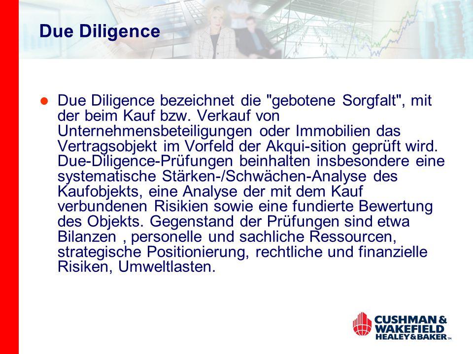 Due Diligence Due Diligence bezeichnet die gebotene Sorgfalt , mit der beim Kauf bzw.
