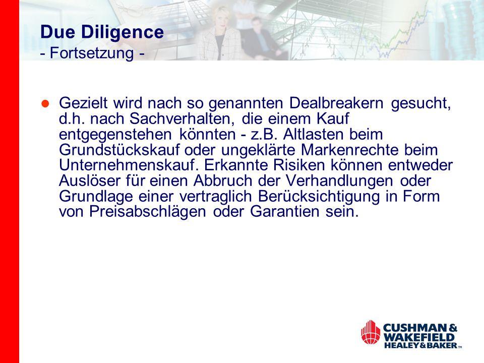Due Diligence - Fortsetzung - Gezielt wird nach so genannten Dealbreakern gesucht, d.h.