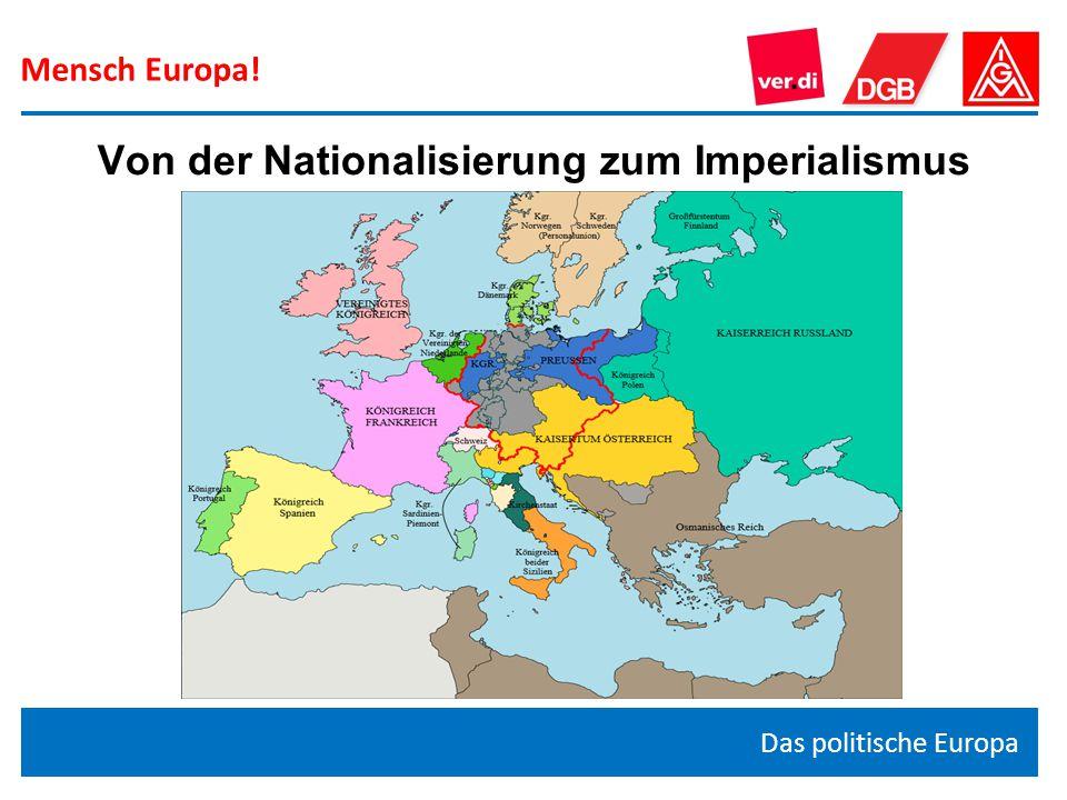 Mensch Europa! Das politische Europa Von der Nationalisierung zum Imperialismus