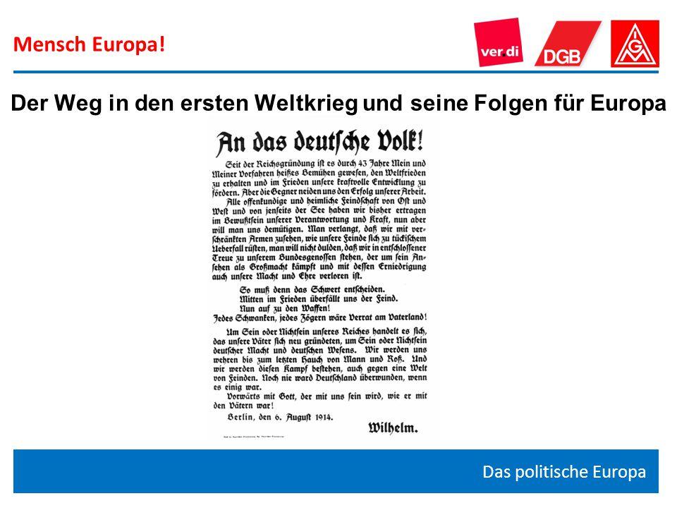 Mensch Europa! Das politische Europa Der Weg in den ersten Weltkrieg und seine Folgen für Europa