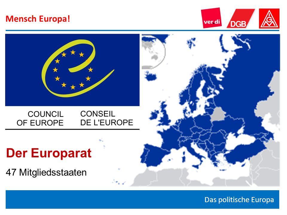 Mensch Europa! Das politische Europa Der Europarat 47 Mitgliedsstaaten
