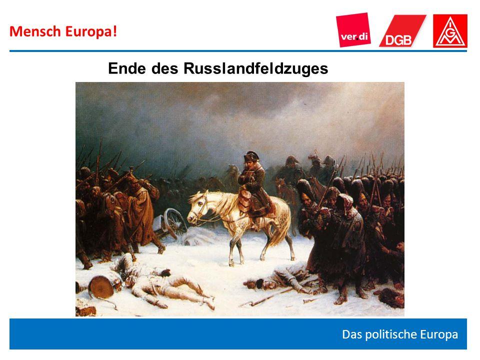 Mensch Europa! Das politische Europa Ende des Russlandfeldzuges