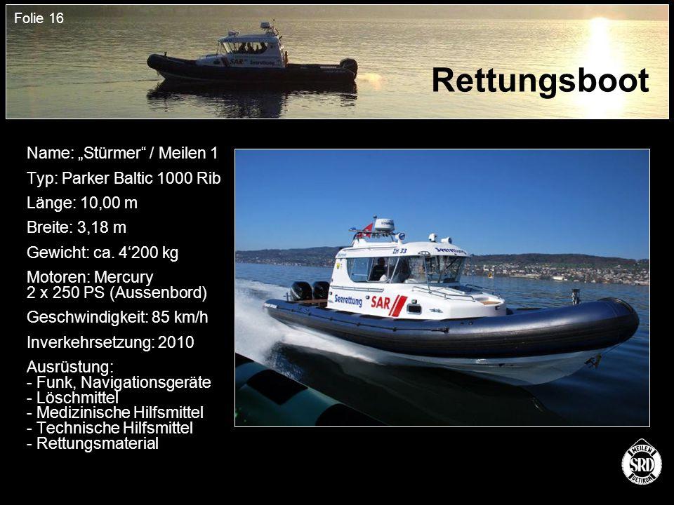 """Folie 16 Rettungsboot Name: """"Stürmer / Meilen 1 Typ: Parker Baltic 1000 Rib Länge: 10,00 m Breite: 3,18 m Gewicht: ca."""