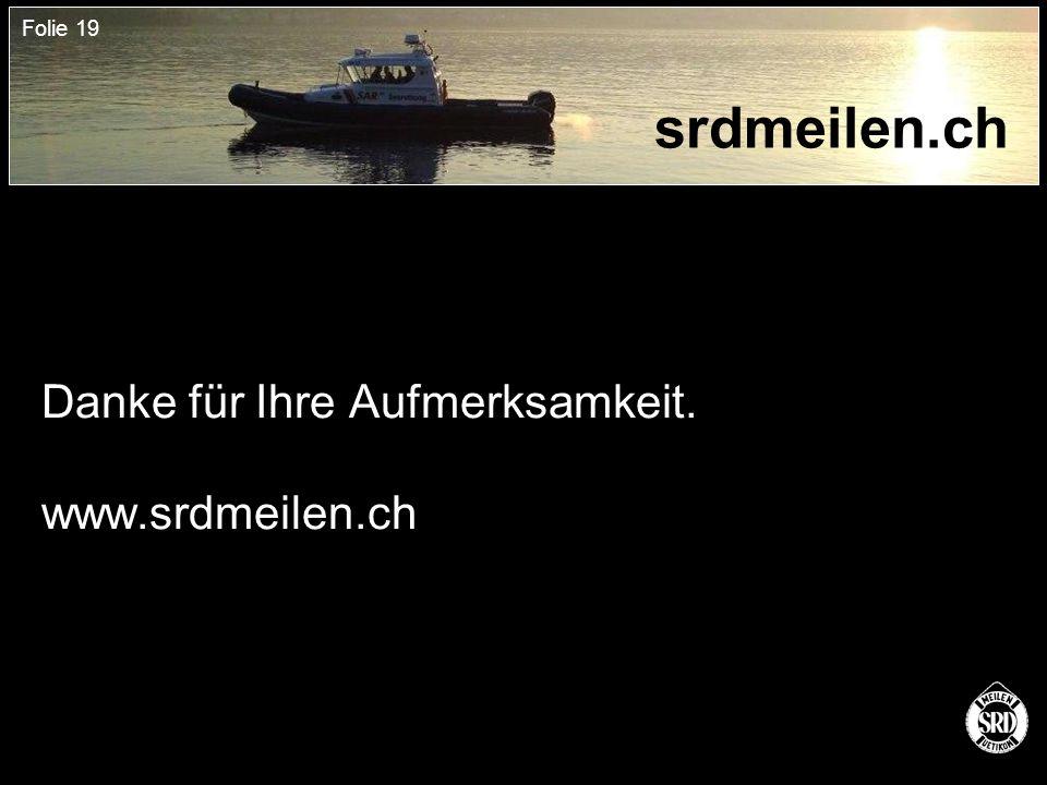 Folie 19 srdmeilen.ch Danke für Ihre Aufmerksamkeit. www.srdmeilen.ch