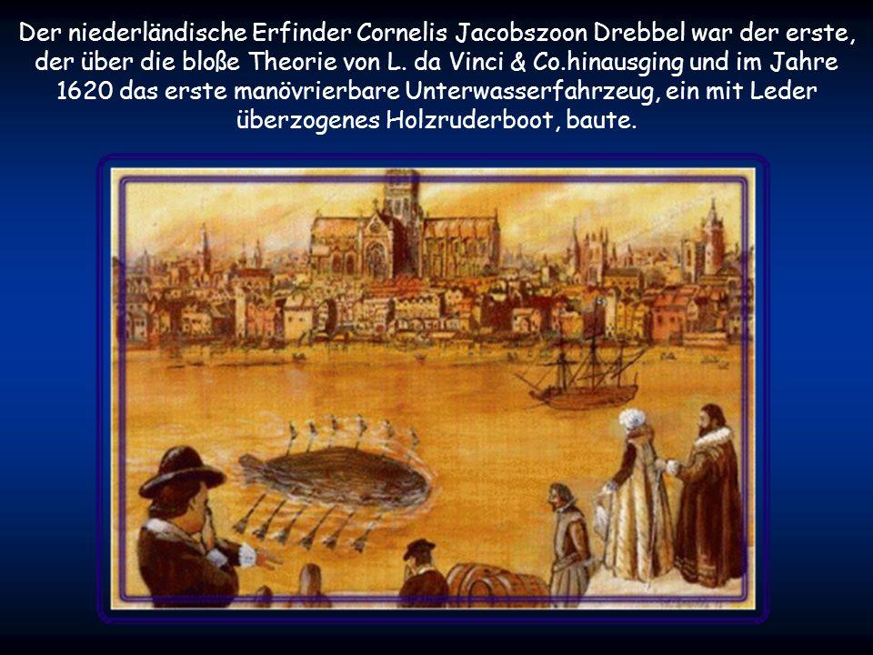 Der niederländische Erfinder Cornelis Jacobszoon Drebbel war der erste, der über die bloße Theorie von L.