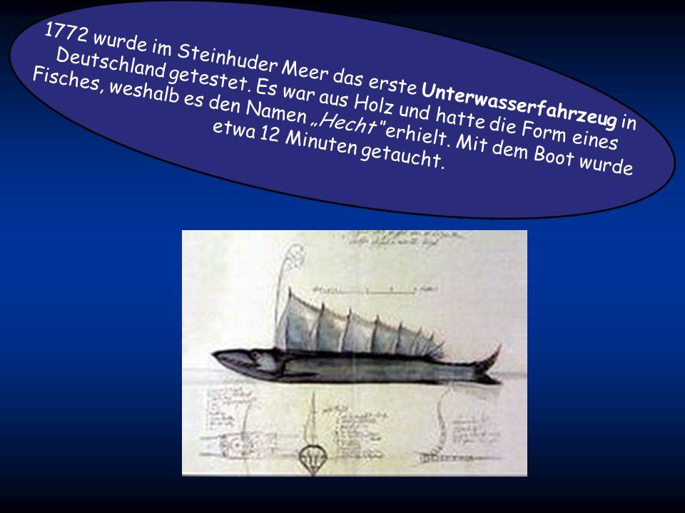 Der niederländische Erfinder Cornelis Jacobszoon Drebbel war der erste, der über die bloße Theorie von L. da Vinci & Co.hinausging und im Jahre 1620 d
