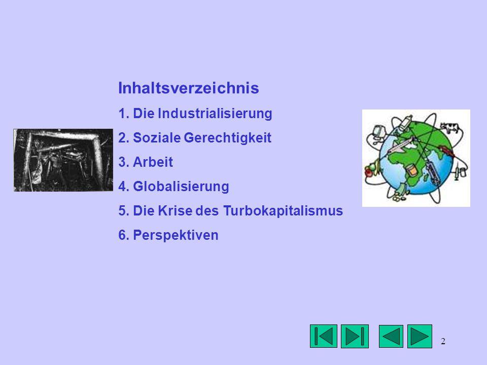 2 Inhaltsverzeichnis 1. Die Industrialisierung 2.