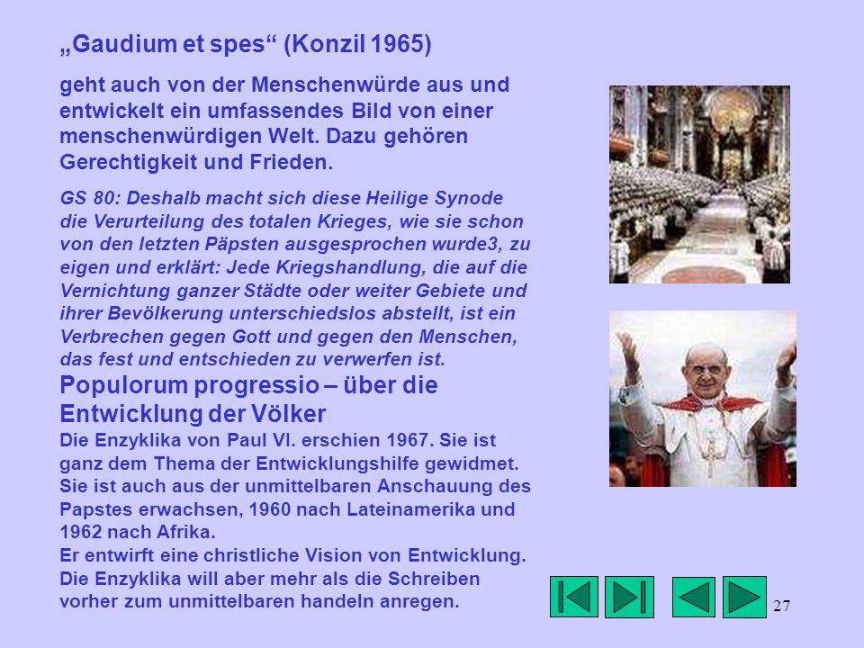 """27 """"Gaudium et spes (Konzil 1965) geht auch von der Menschenwürde aus und entwickelt ein umfassendes Bild von einer menschenwürdigen Welt."""
