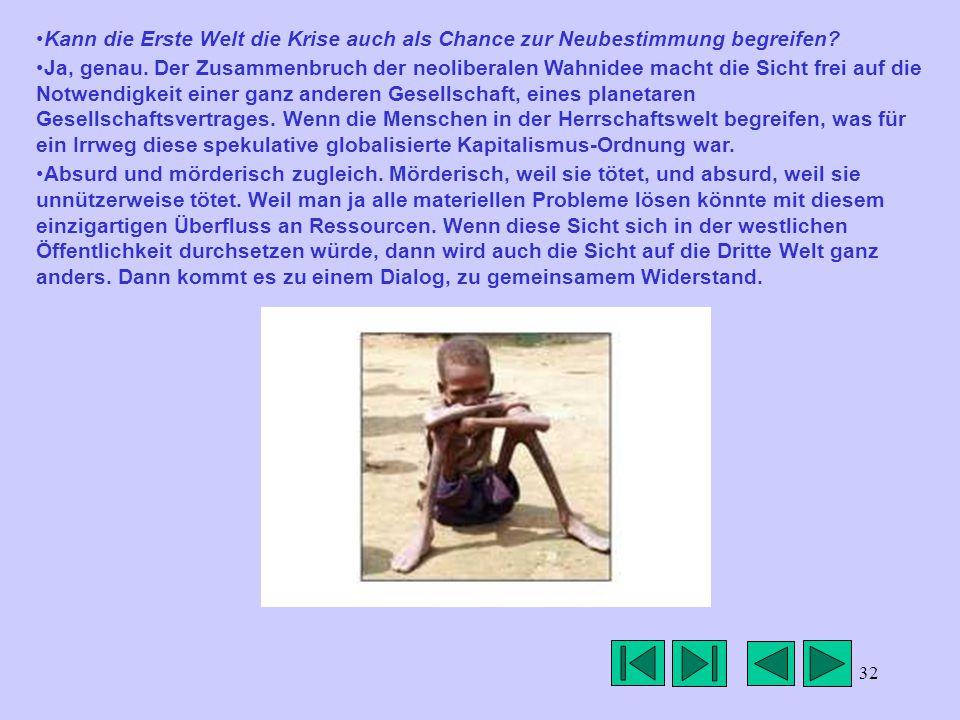 32 Kann die Erste Welt die Krise auch als Chance zur Neubestimmung begreifen.