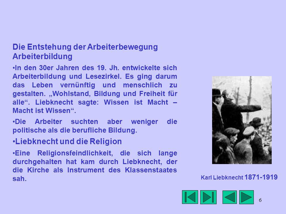 6 Die Entstehung der Arbeiterbewegung Arbeiterbildung In den 30er Jahren des 19.