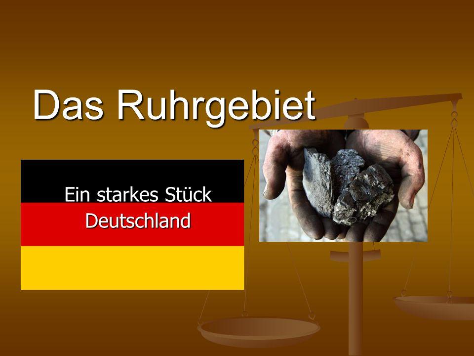 Das Ruhrgebiet Ein starkes Stück Deutschland
