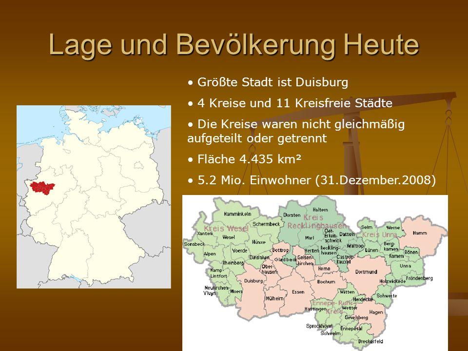 Lage und Bevölkerung Heute Größte Stadt ist Duisburg 4 Kreise und 11 Kreisfreie Städte Die Kreise waren nicht gleichmäßig aufgeteilt oder getrennt Flä