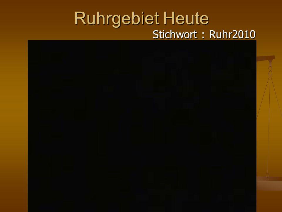 Ruhrgebiet Heute Stichwort :Ruhr2010