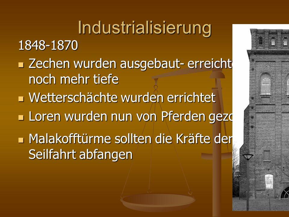 Industrialisierung Zechen wurden ausgebaut- erreichten noch mehr tiefe Zechen wurden ausgebaut- erreichten noch mehr tiefe Wetterschächte wurden erric