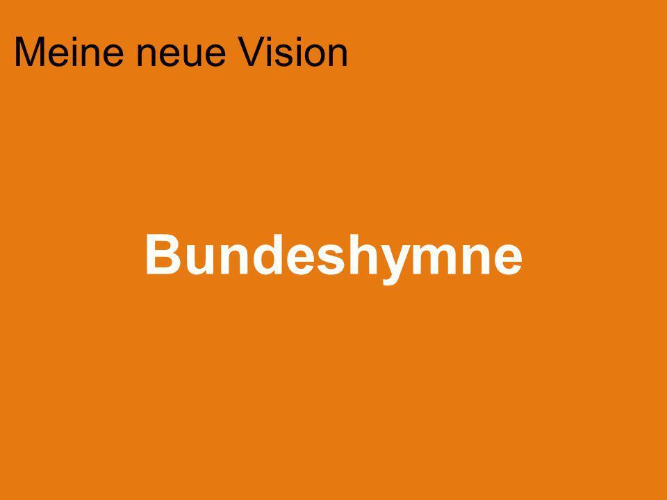 Meine neue Vision Bundeshymne