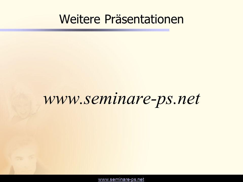 Weitere Präsentationen www.seminare-ps.net