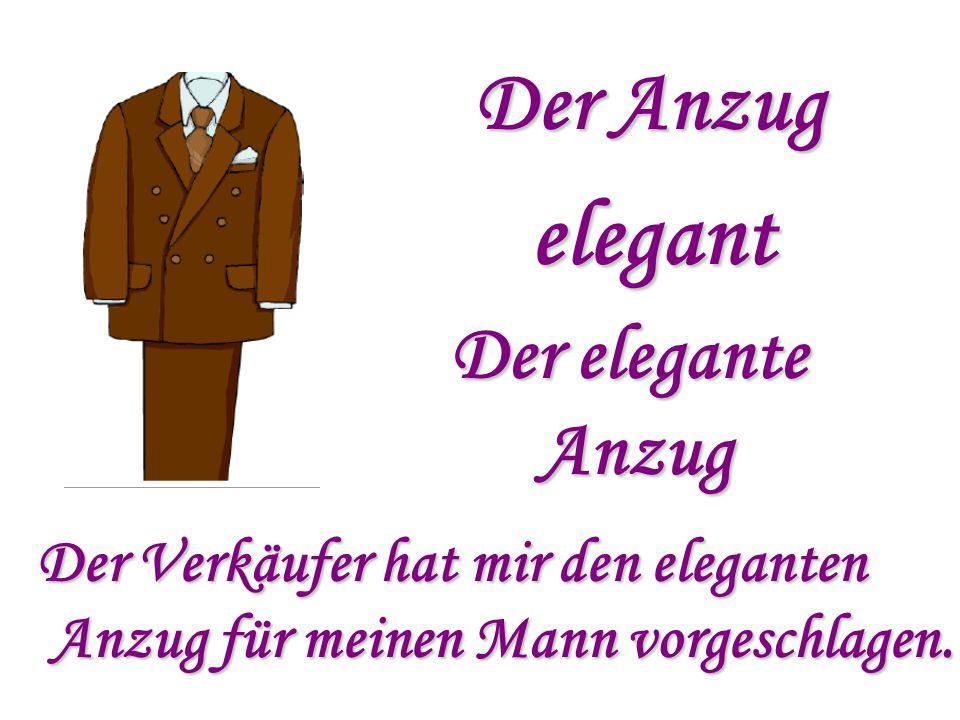 Der Anzug elegant Der elegante Anzug Anzug Der Verkäufer hat mir den eleganten Anzug für meinen Mann vorgeschlagen. Anzug für meinen Mann vorgeschlage
