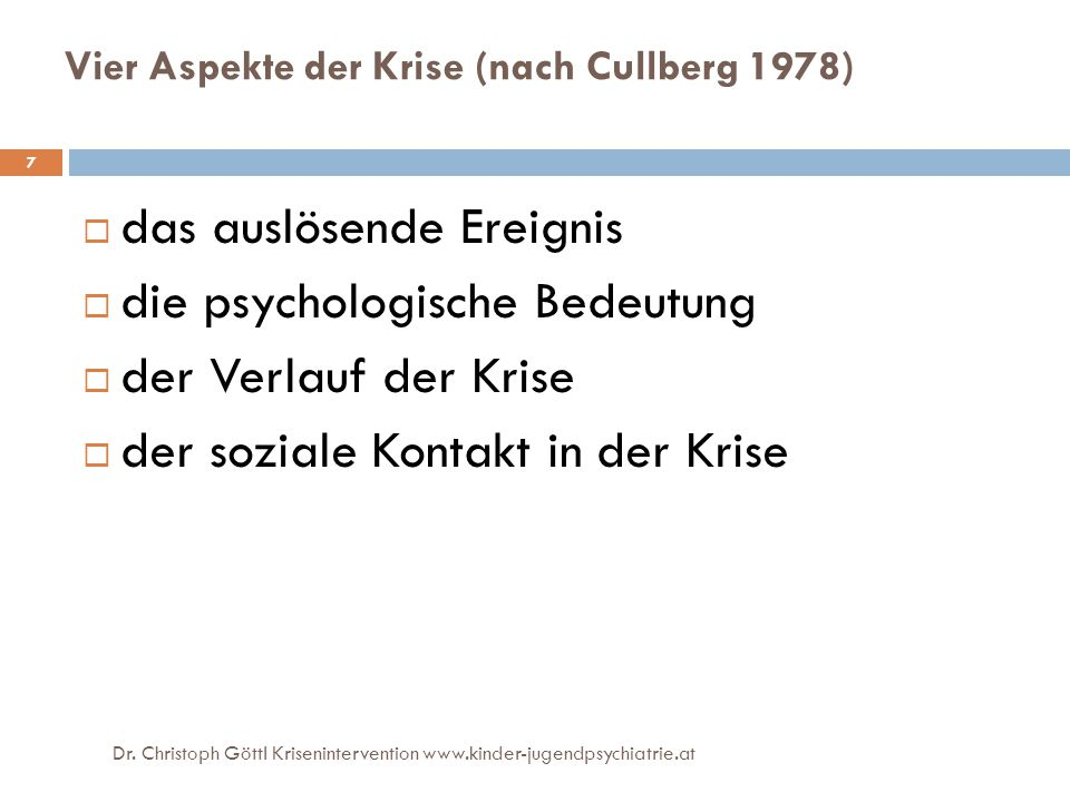 7 Vier Aspekte der Krise (nach Cullberg 1978)  das auslösende Ereignis  die psychologische Bedeutung  der Verlauf der Krise  der soziale Kontakt i