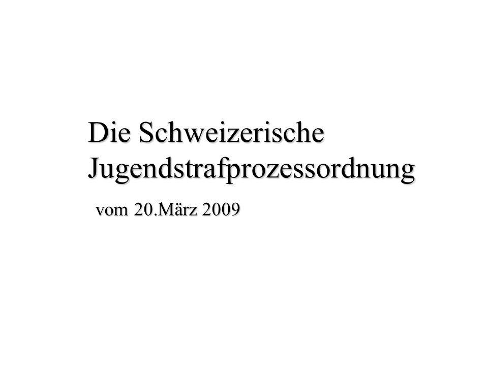 Die Schweizerische Jugendstrafprozessordnung. vom 20.März 2009
