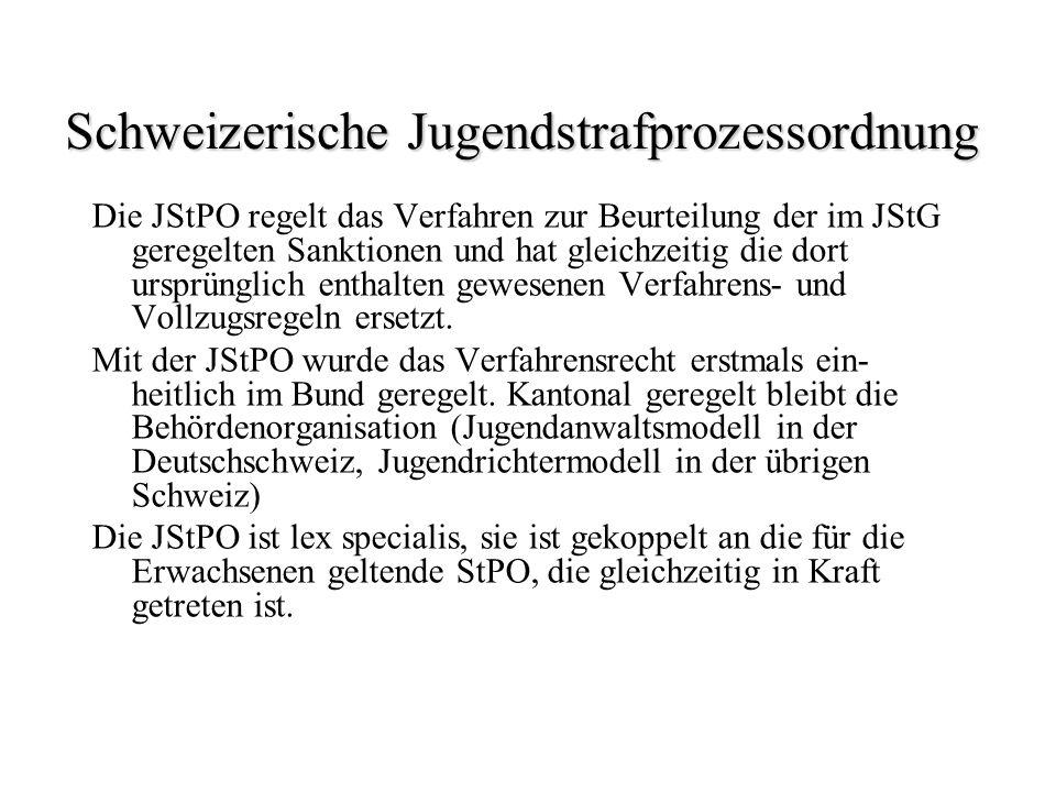 Schweizerische Jugendstrafprozessordnung Die JStPO regelt das Verfahren zur Beurteilung der im JStG geregelten Sanktionen und hat gleichzeitig die dor