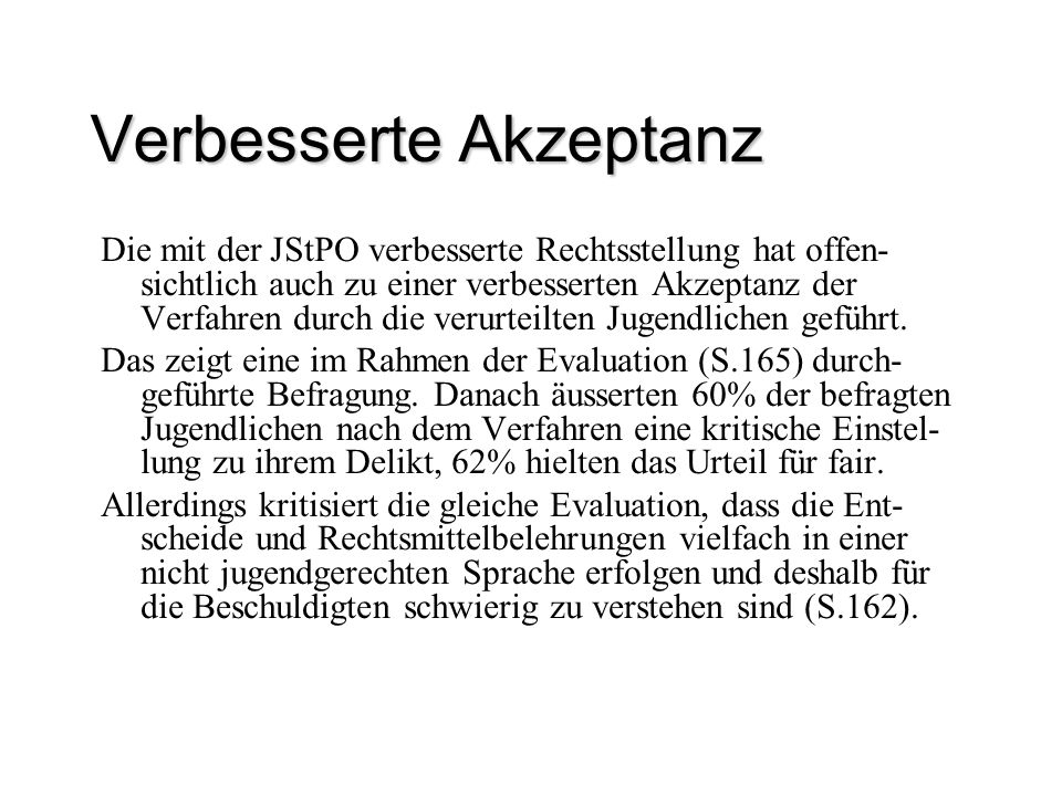 Verhältnis zur StPO Umgekehrt als beim JStG, wo Art.1 eine abschlies- sende Liste der anwendbaren Bestimmungen aus dem StGB formuliert, sind alle Regeln der Erwachsenen-StPO vom 5.10.2007 sinngemäss anwendbar, soweit die JStPO keine besondern Bestimmungen enthält.