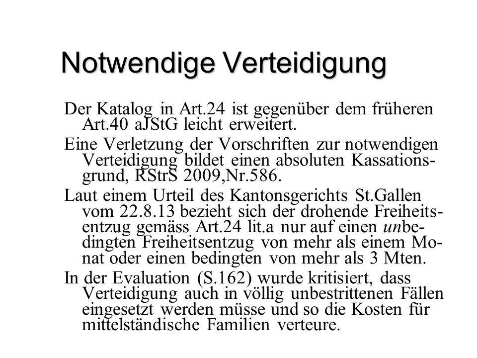 Notwendige Verteidigung Der Katalog in Art.24 ist gegenüber dem früheren Art.40 aJStG leicht erweitert. Eine Verletzung der Vorschriften zur notwendig