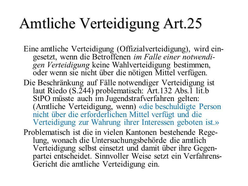 Amtliche Verteidigung Art.25 Eine amtliche Verteidigung (Offizialverteidigung), wird ein- gesetzt, wenn die Betroffenen im Falle einer notwendi- gen V