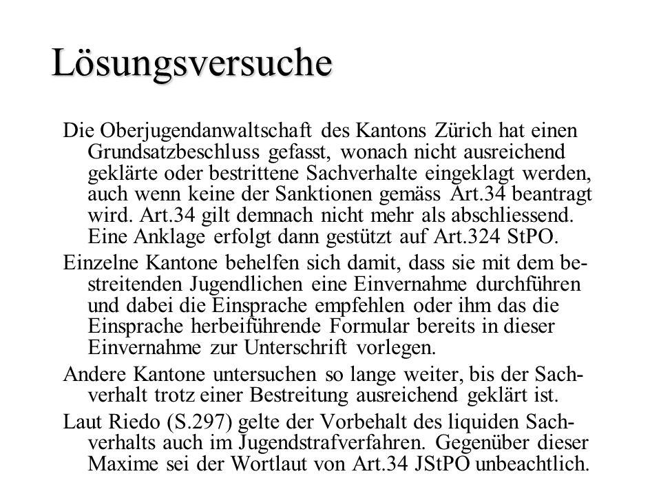 Lösungsversuche Die Oberjugendanwaltschaft des Kantons Zürich hat einen Grundsatzbeschluss gefasst, wonach nicht ausreichend geklärte oder bestrittene