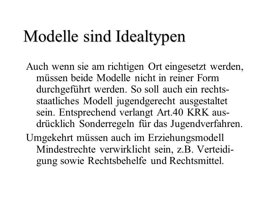 Modelle sind Idealtypen Auch wenn sie am richtigen Ort eingesetzt werden, müssen beide Modelle nicht in reiner Form durchgeführt werden. So soll auch
