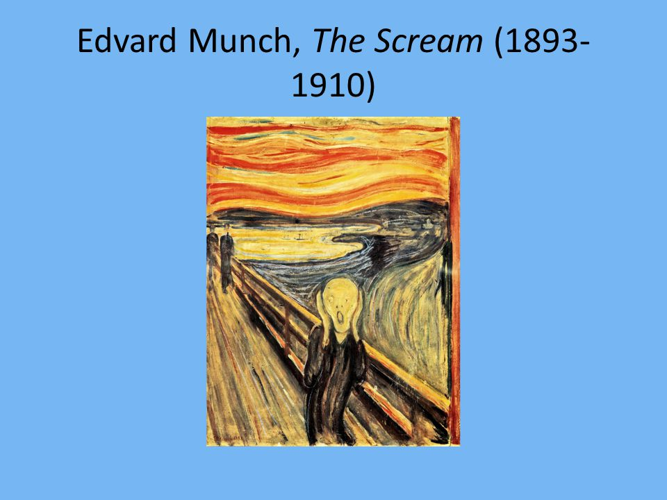 Edvard Munch, The Scream (1893- 1910)