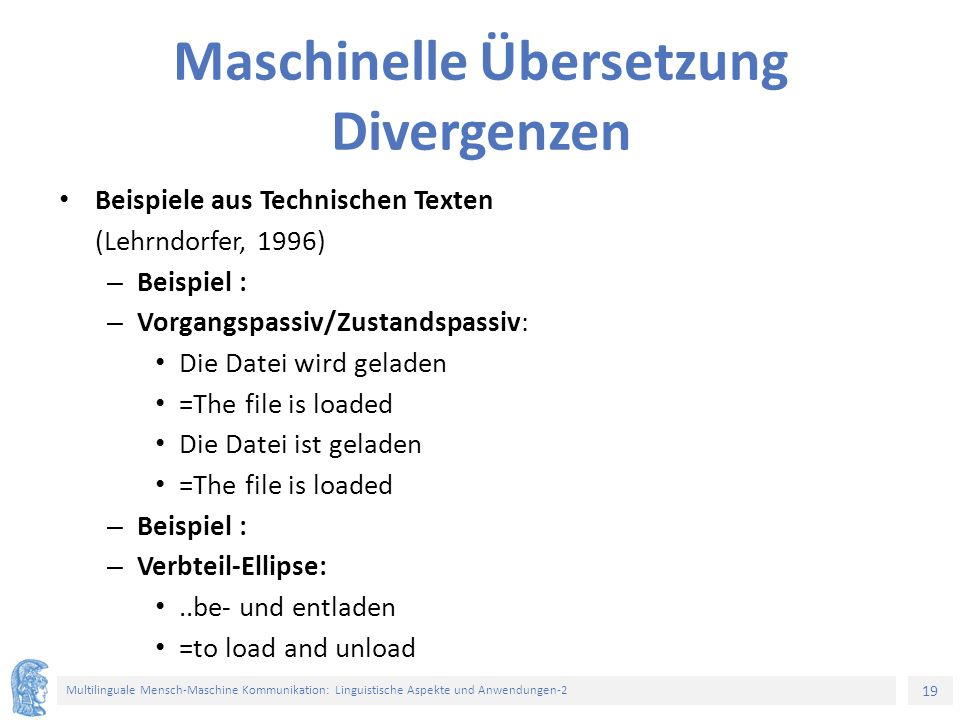 19 Multilinguale Mensch-Maschine Kommunikation: Linguistische Aspekte und Anwendungen-2 Maschinelle Übersetzung Divergenzen Beispiele aus Technischen