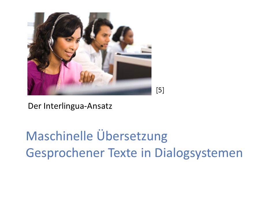 Maschinelle Übersetzung Gesprochener Texte in Dialogsystemen Der Interlingua-Ansatz [5]
