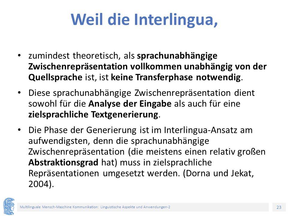 23 Multilinguale Mensch-Maschine Kommunikation: Linguistische Aspekte und Anwendungen-2 Weil die Interlingua, zumindest theoretisch, als sprachunabhän