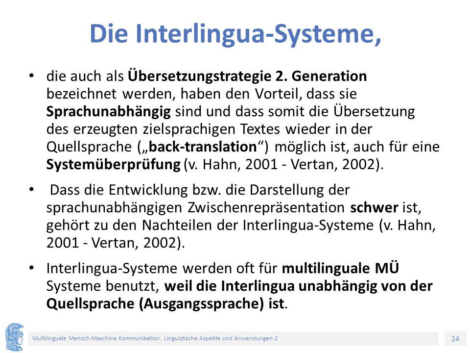 24 Multilinguale Mensch-Maschine Kommunikation: Linguistische Aspekte und Anwendungen-2 Die Interlingua-Systeme, die auch als Übersetzungstrategie 2.