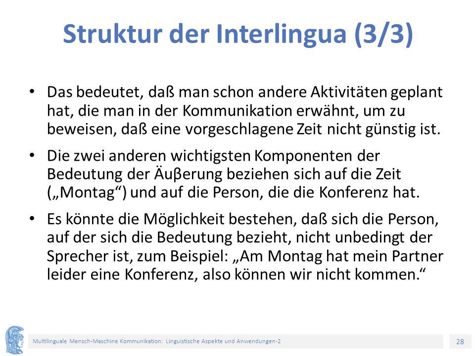 28 Multilinguale Mensch-Maschine Kommunikation: Linguistische Aspekte und Anwendungen-2 Struktur der Interlingua (3/3) Das bedeutet, daß man schon and