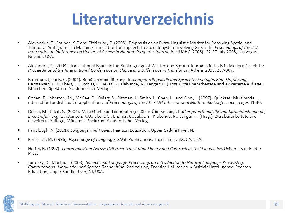 33 Multilinguale Mensch-Maschine Kommunikation: Linguistische Aspekte und Anwendungen-2 Literaturverzeichnis  Alexandris, C., Fotinea, S-E and Efthim