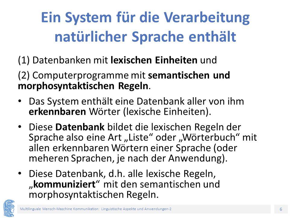 6 Multilinguale Mensch-Maschine Kommunikation: Linguistische Aspekte und Anwendungen-2 Ein System für die Verarbeitung natürlicher Sprache enthält (1)